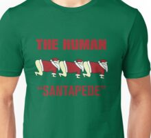 The Human Santapede Unisex T-Shirt