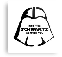 Schwartz Be With you Metal Print