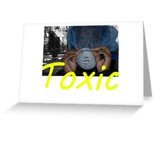 Toxic Greeting Card