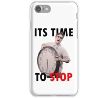 Time to STOP iPhone Case/Skin