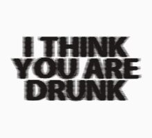 you are drunk by DjenDesign