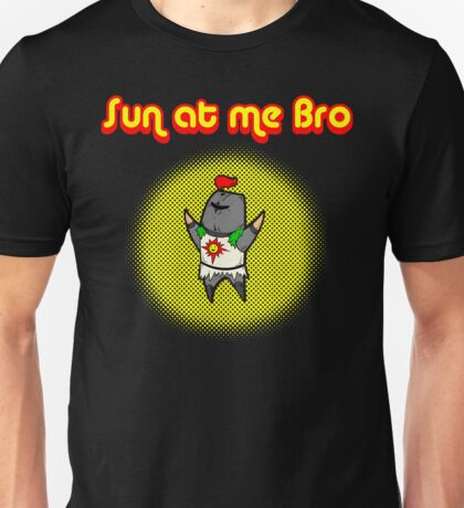 Sun At Me Bro! Unisex T-Shirt
