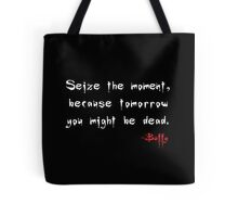 Seize the Day - Says Buffy Tote Bag