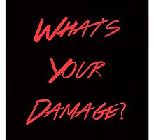 whats your damage? by justanotherday