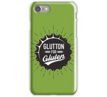 Glutton for Gluten iPhone Case/Skin