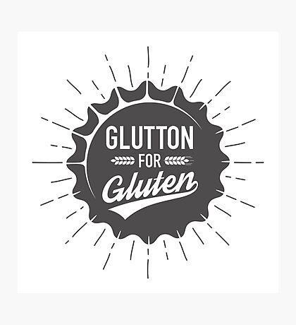 Glutton for Gluten Photographic Print