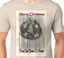 From Our Home to Yours Unisex T-Shirt
