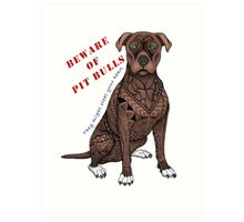 Pit Bull (They might steal your heart) Art Print