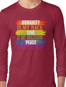 Humanity love and peace Long Sleeve T-Shirt