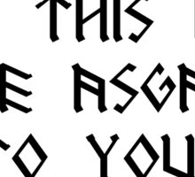 Does this look like Asgard to you? Black Print Sticker