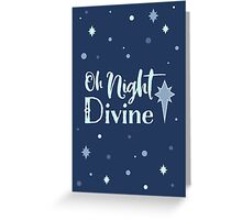 Oh Night Divine Greeting Card
