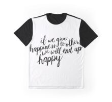 give happiness to others Graphic T-Shirt