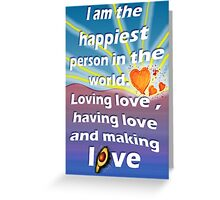 Happiest person in the world Greeting Card