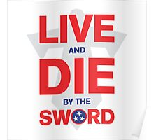 Live & Die By The Sword Poster