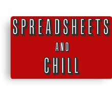 Spreadsheets and chill Canvas Print