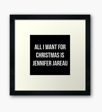 All I Want For Christmas Is Jennifer Jareau (White Letters) Framed Print