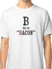 Bacon T-shirt - Alphabet Letter Classic T-Shirt