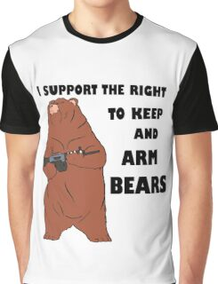 I Support the Right To Arm Bears black Graphic T-Shirt
