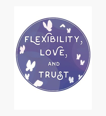 Flexibility, Love, and Trust Photographic Print