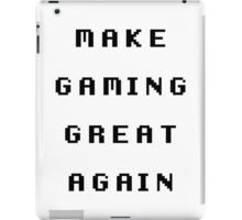 Make Gaming Great Again iPad Case/Skin