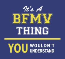 It's A BFMV thing, you wouldn't understand !! by satro