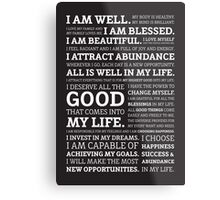 Positive Affirmations (White on Black) Metal Print