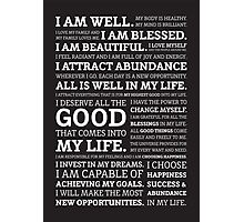 Positive Affirmations (White on Black) Photographic Print