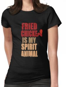 Fried chicken is my Spirit Animal Womens Fitted T-Shirt