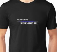 All Give Some Some Give All LEO Police Blue Line Unisex T-Shirt