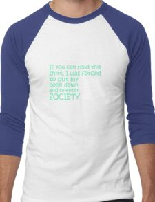 I Was Forced To Put My Book Down Men's Baseball ¾ T-Shirt