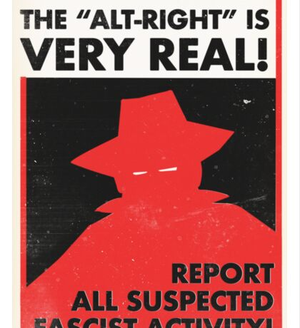 The Menace of the Alt-Right is Very Real! Sticker