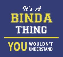 It's A BINDA thing, you wouldn't understand !! by satro