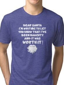 Dear Santa I've Been Naughty T-Shirt Tri-blend T-Shirt