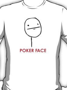 MEME: Poker Face T-Shirt