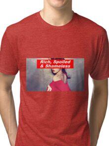 Rich, Spoiled & Shameless Tri-blend T-Shirt