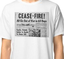 CEASE FIRE! Classic T-Shirt