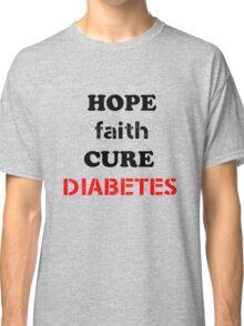 Hope Faith Cure Diabetes black Classic T-Shirt