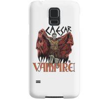 Caesar Was A Vampire! Samsung Galaxy Case/Skin