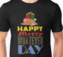 Happy Merry Whatever Day Unisex T-Shirt