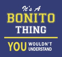 It's A BONITO thing, you wouldn't understand !! by satro