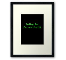 Coding for Fun and Profit Framed Print