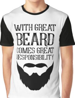 With Great Beard Comes Great Responsibility Graphic T-Shirt