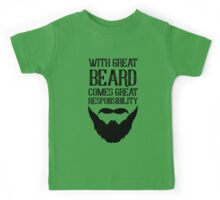 With Great Beard Comes Great Responsibility Kids Tee
