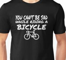Bicycle You Can't Be Sad While Riding Unisex T-Shirt