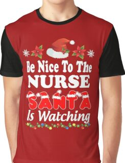 Be Nice To The Nurse Santa Is Watching T-Shirts. Graphic T-Shirt