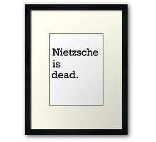 Nietzsche is dead Framed Print