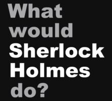 What would Sherlock do? 2 T-Shirt