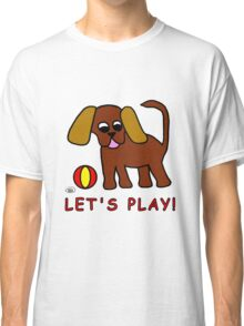 Doggy Let's Play! Classic T-Shirt