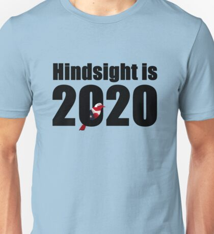 Hindsight is 2020 - Bernie Bird Unisex T-Shirt