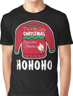 This Is My Ugly Christmas Sweater Shirts. Graphic T-Shirt